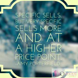 Specific sells Amy Porterfield Quote