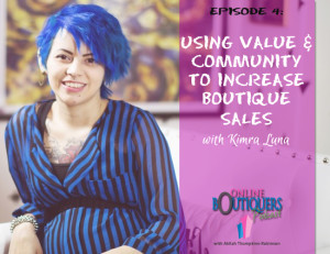 Using Value and Community to increase boutique sales with Kimra Luna