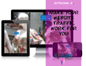 Podcast Episode 8  Make your website traffic work for you2