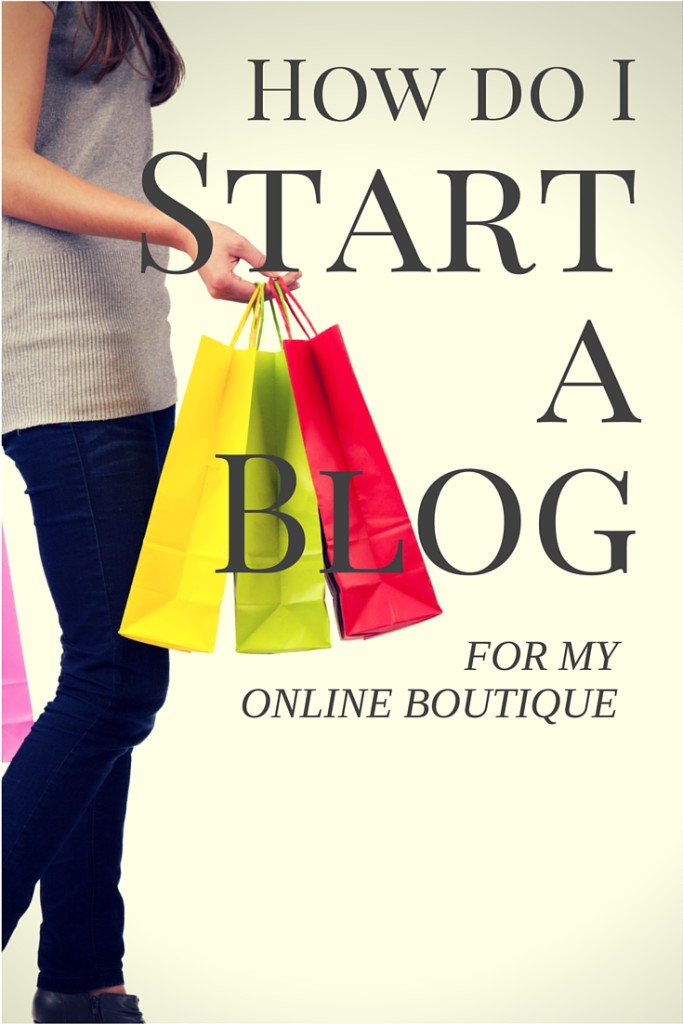 Where To Start When Decorating A Living Room: How Do I Start A Blog For My Online Boutique
