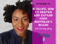 build your boutique brand with dororthy gray