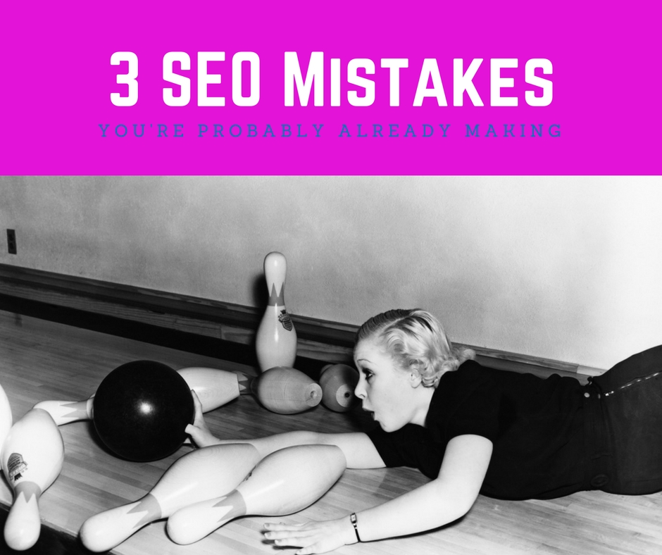 The Biggest Mistake S You Re Probably Making In Your: 3 SEO Mistakes: You're Probably Already Making At Least 1